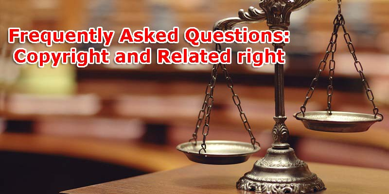 Frequently Asked Questions: Copyright and Related right registration
